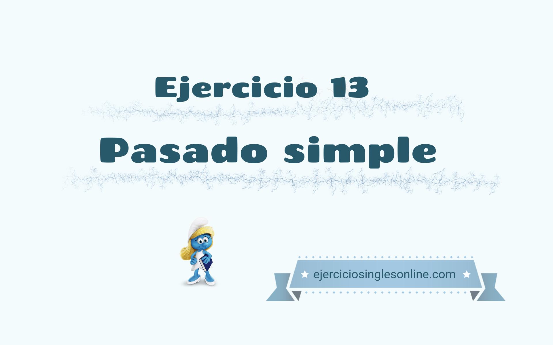Pasado simple - Ejercicio 13