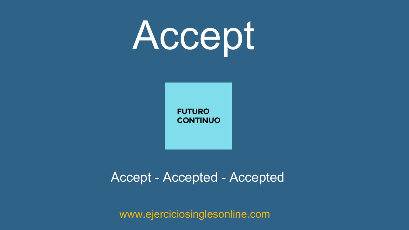Accept - Futuro continuo - Conjugación