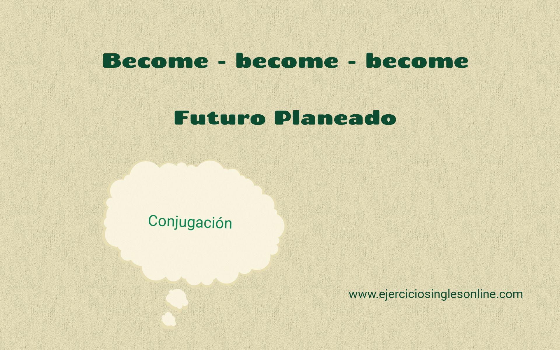 Become - Futuro planeado