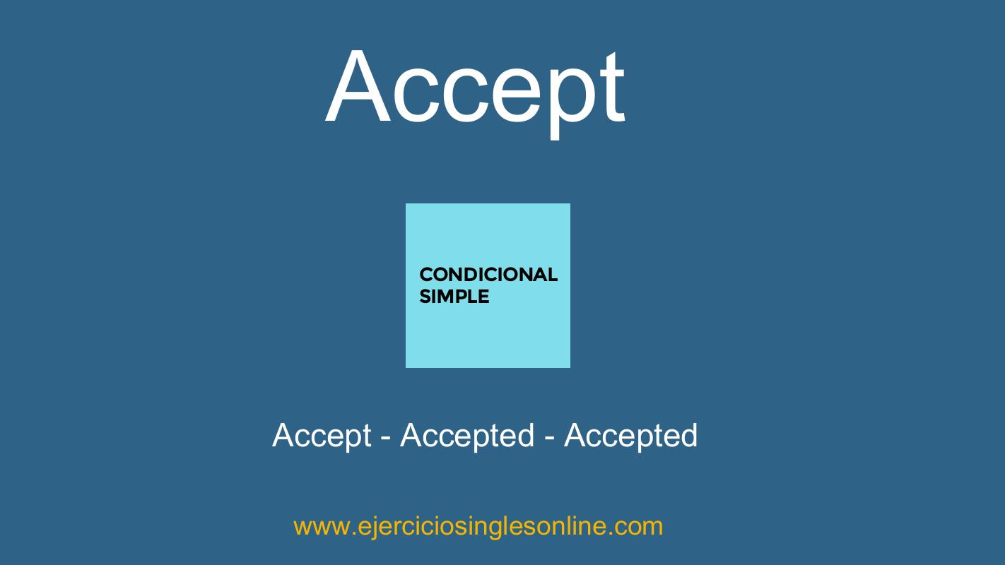 Accept -  Condicional simple - Conjugación