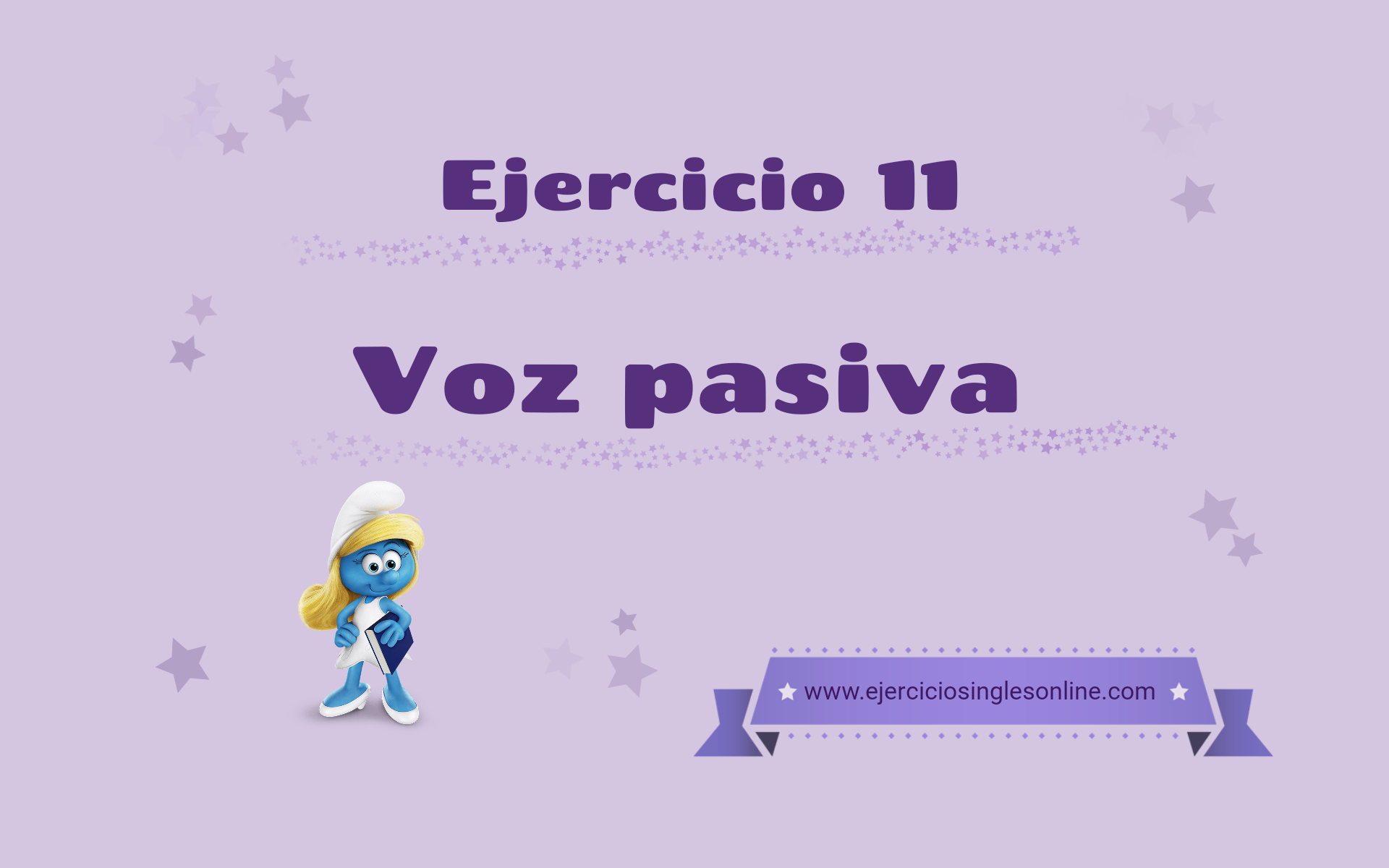 Voz pasiva - Ejercicio 11