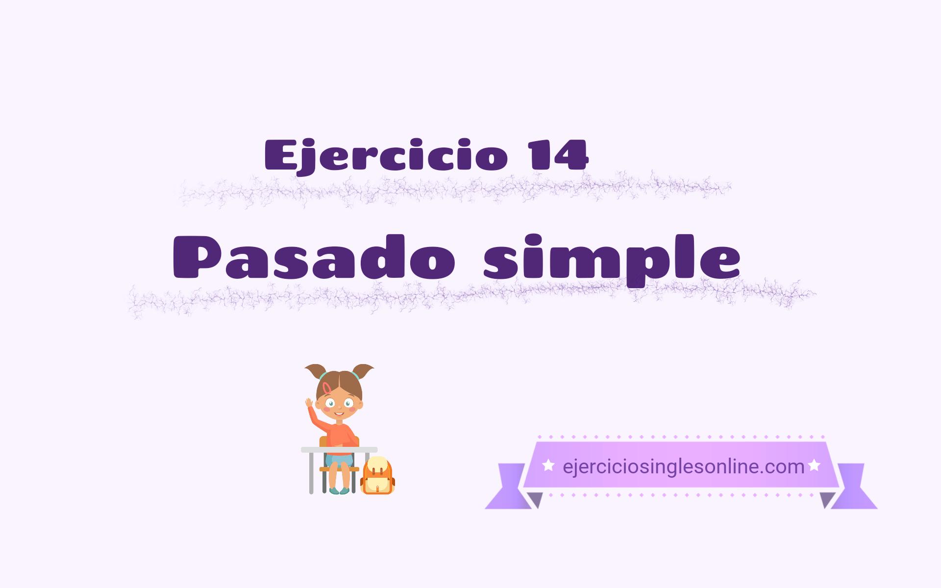 Pasado simple - Ejercicio 14