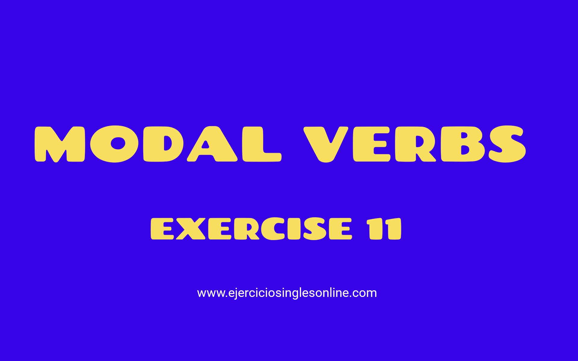 Verbos modales  - Ejercicio 11