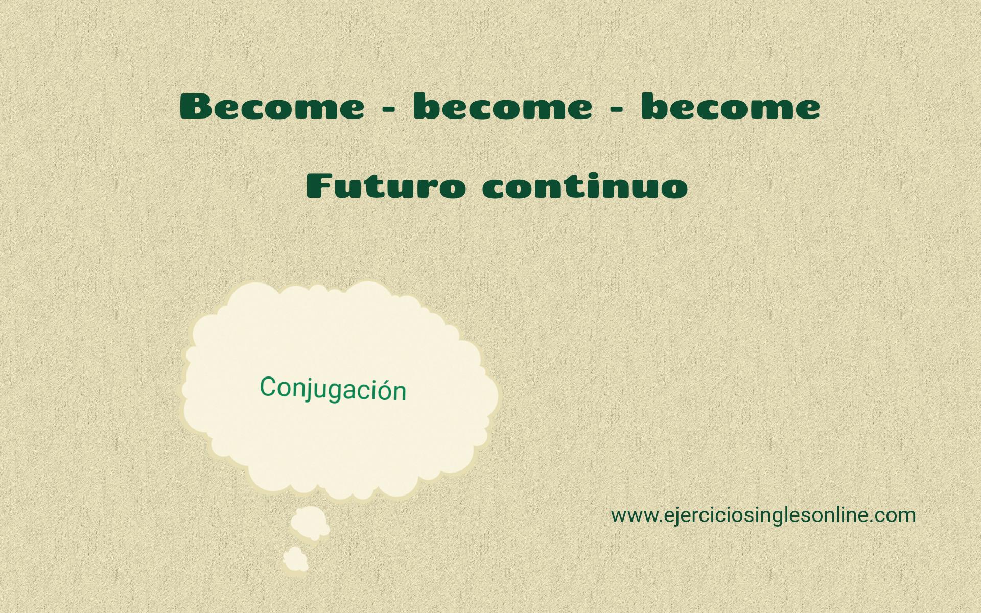Become - Futuro continuo