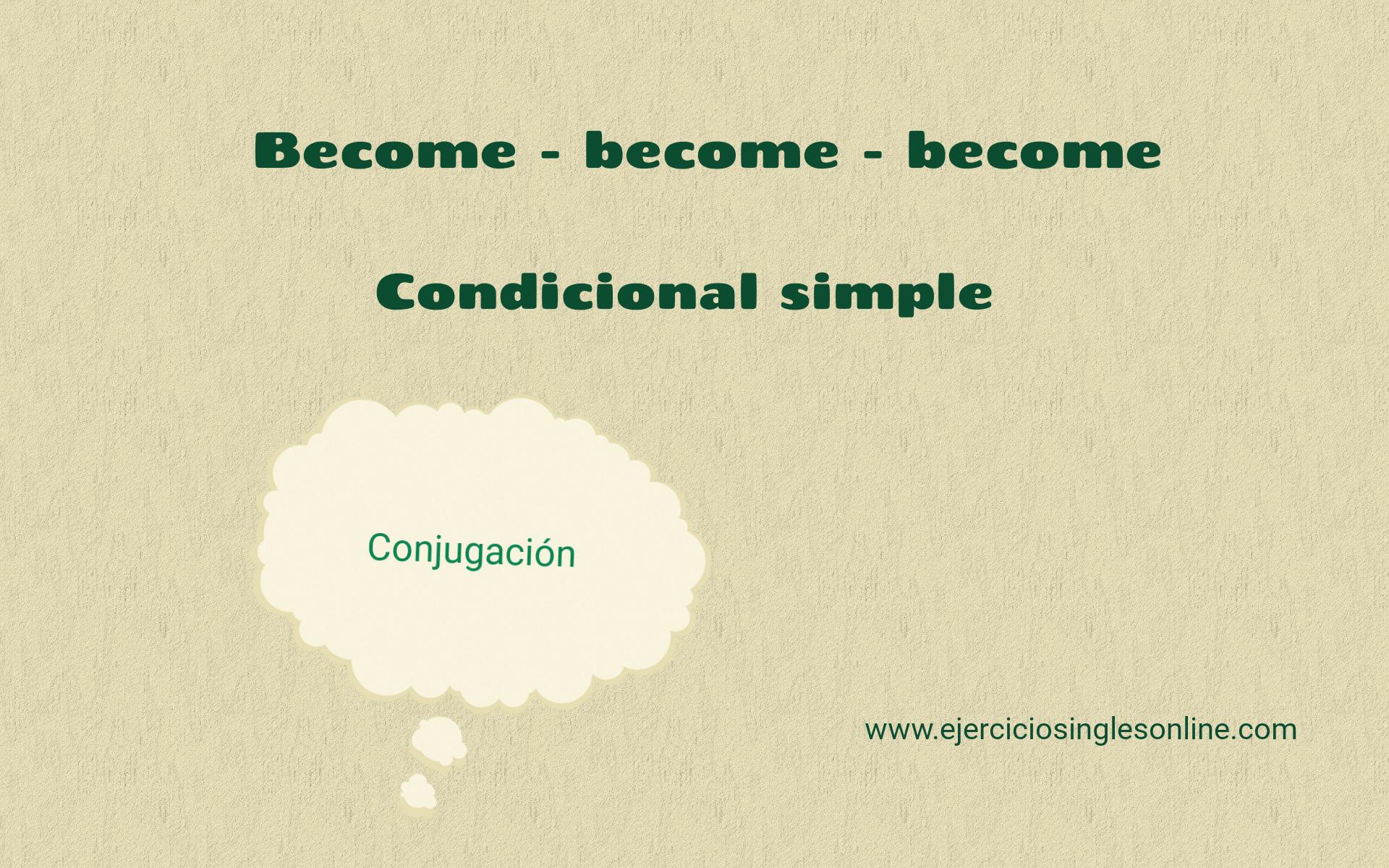 Become - Condicional Simple