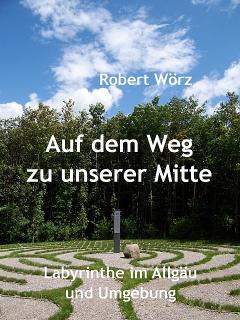 Allgäuer Labyrinthbuch von Robert Wörz