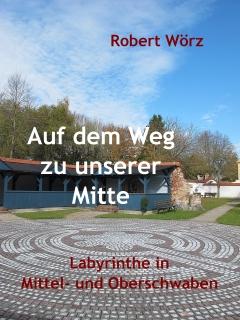Schwäbisches Labyrinthbuch von Robert Wörz