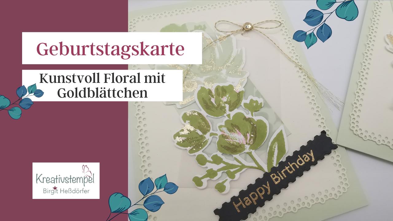 Geburtstagskarte Kunstvoll Floral mit Goldblättchen