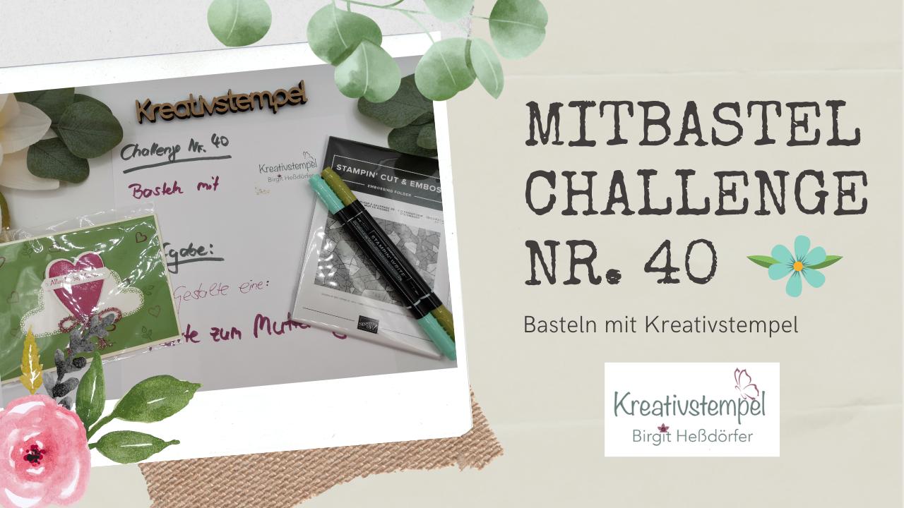 Mitbastel-Challenge Nr. 40 Basteln mit Kreativstempel