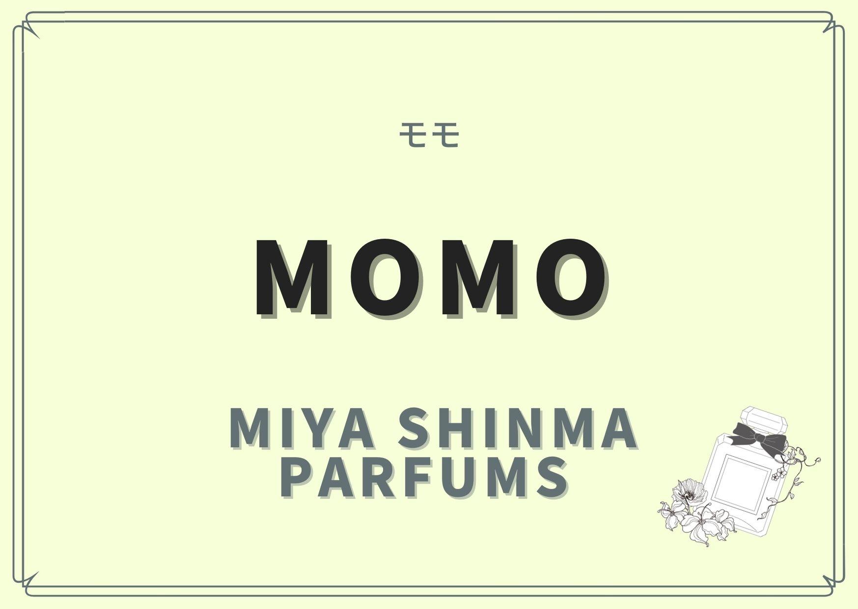MOMO(モモ)/Miya Shinma parfums (ミヤ シンマ パルファン)