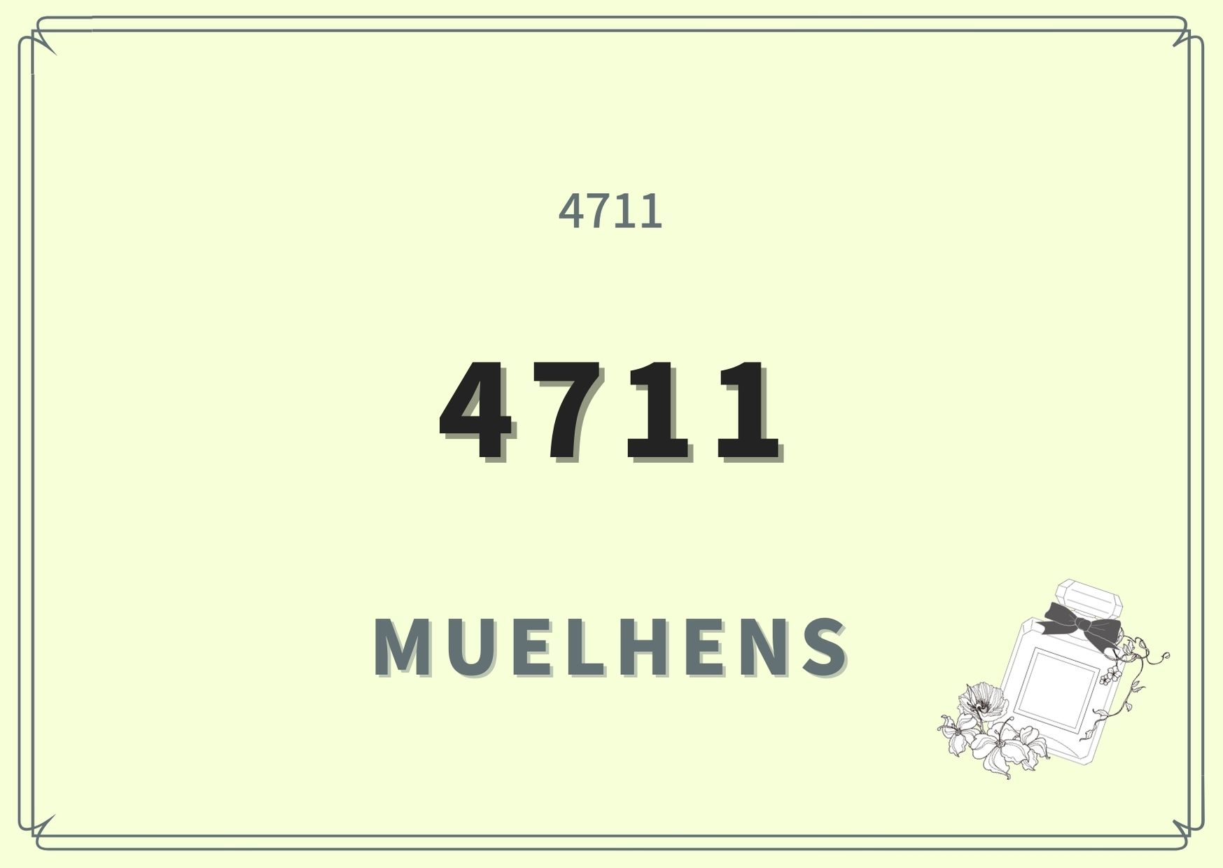 4711/MUELHENS(ミューレンス)