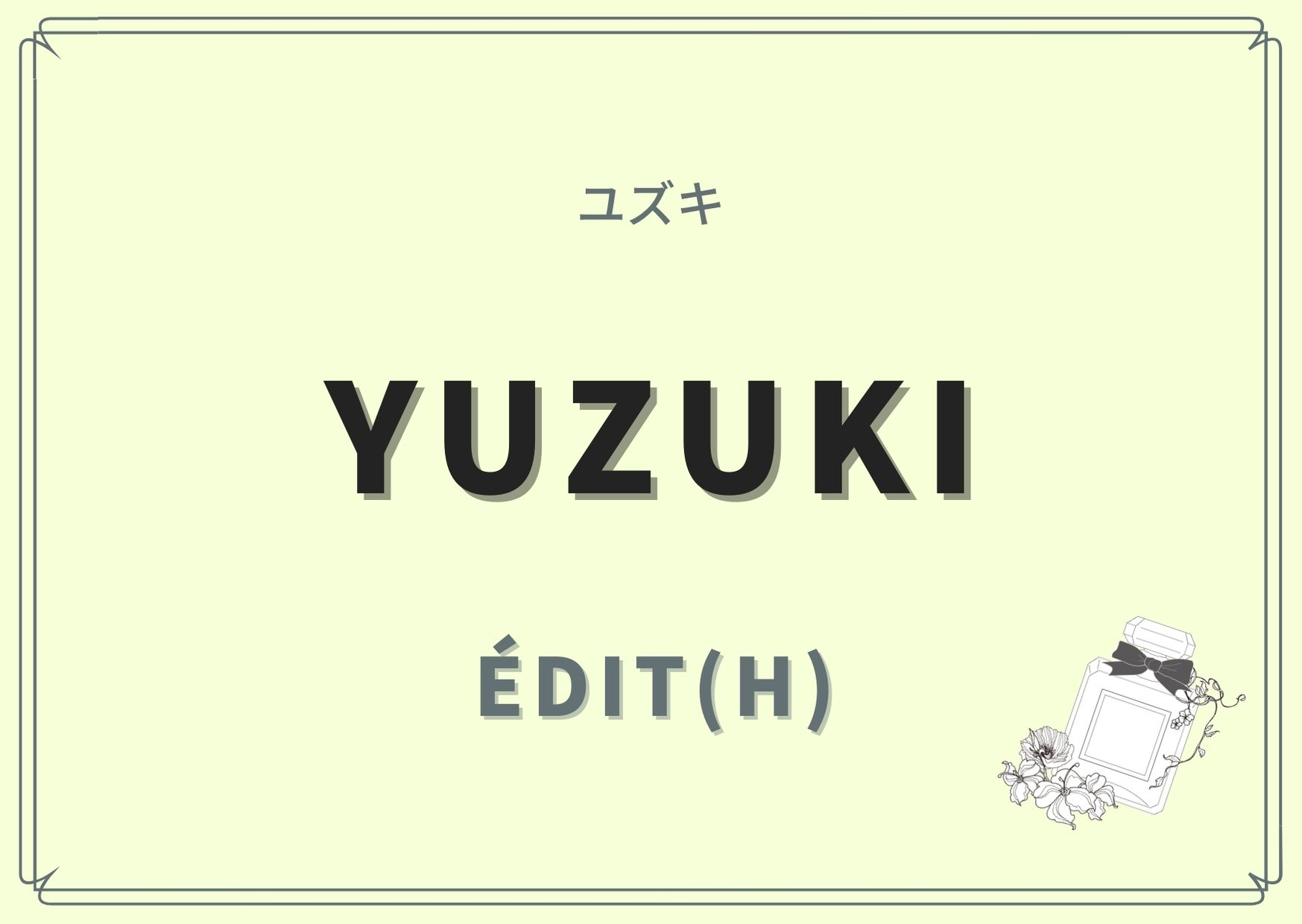 Yuzuki(ユズキ)/ÉDIT(h)(エディット)