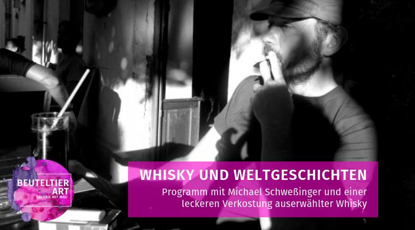 Whisky und Weltgeschichten - Michael Schweßinger