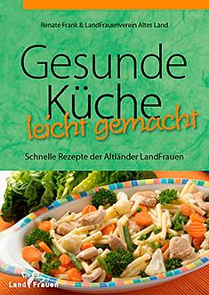 Gesunde Küche leicht gemacht - landfrauen-alteslands Webseite!