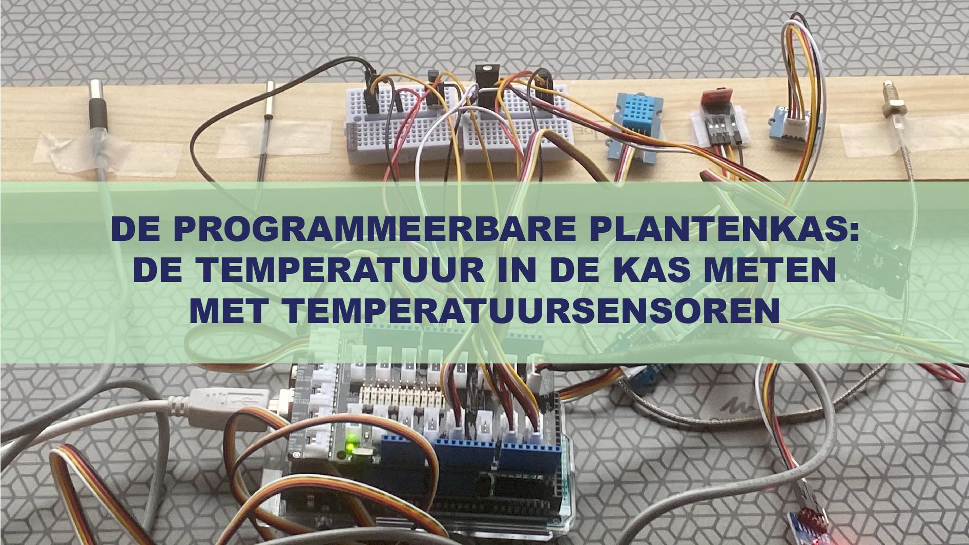 De Programmeerbare Plantenkas: De temperatuur meten met een temperatuursensor