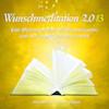 Wunschmeditation 2.013