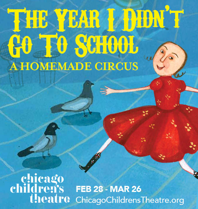 The Year I Didn't Go To School - Print Ad for Chicago Tribune (Chicago Children's Theatre)