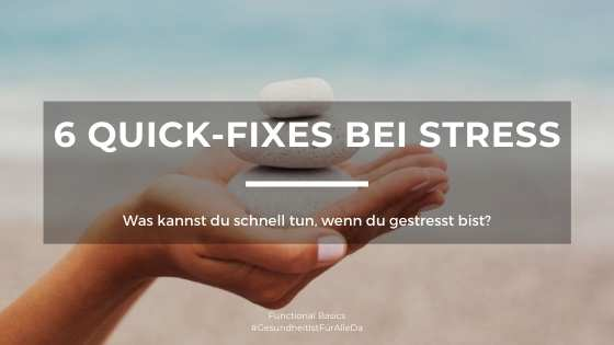 6 Quick-Fixes bei Stress