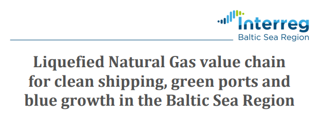 Liquefied Natural Gas value chain for clean shipping, green ports and blue growth in the Baltic Sea Region