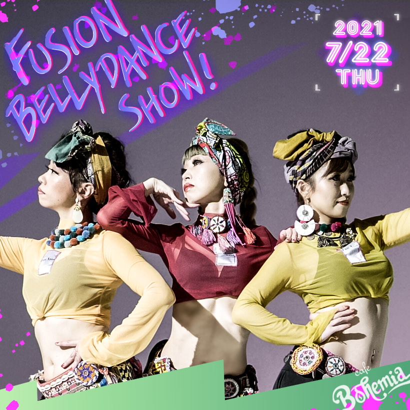 7/22 (THU) Fusion Bellydance Show!!