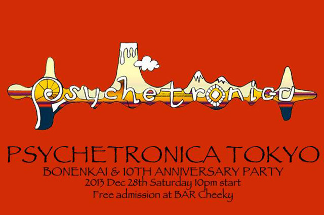 Psychetronica Tokyo - Bonenkai & 10th Anniversary Party