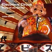 Electronic Circus - Dusky-titi aka Kyo-Hey