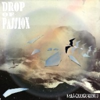 Drop Of Passion - Naka-Changu-Kongu