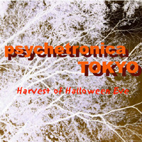 Psychetronica Tokyo Harvest of Halloween eve 1