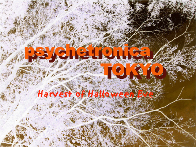 Psychetronica Tokyo - Harvest of Halloween Eve