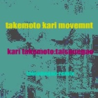 Takemoto Kari Movement - Takemoto Kari Movement(T.K.M)
