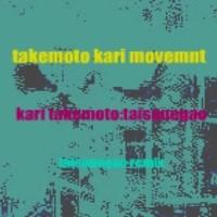 Takemoto Kari Movement - Takemoto Kari Movement(T.K.M)