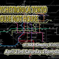 PSYCHETRONICA TOKYO - HOUSE NOT HOUSE - Hironari Monomi