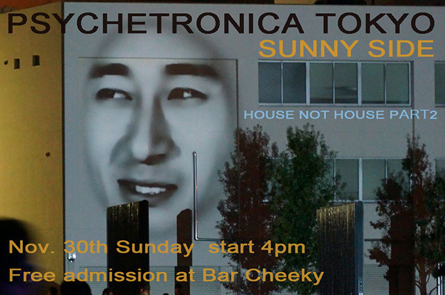 PSYCHETRONICA TOKYO SUNNY SIDE - HOUSE NOT HOUSE PART2