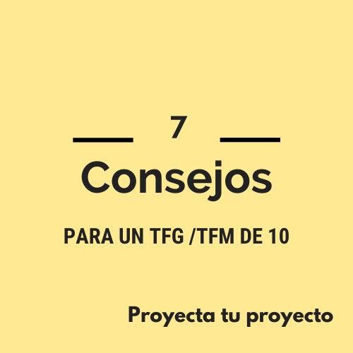 7 consejos para un TFG/TFM de 10