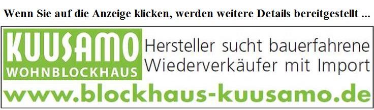 Anzeige - Blockhaus Hersteller sucht Wiederverkäufer mit Bauerfahrung