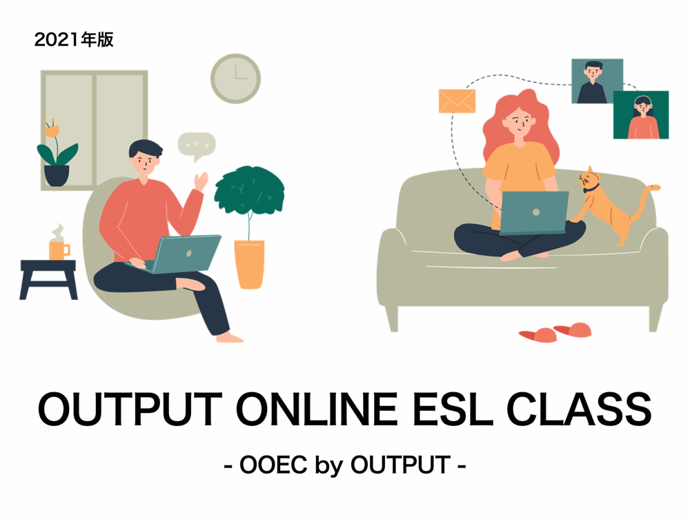 OUTPUT ONLINE ESL CLASS, OOEC by OUTPUT
