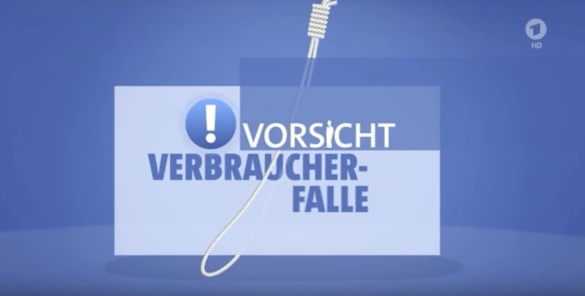 """Quelle: Ein Beitrag aus der ARD Sendereihe """"Vorsicht Verbraucherfalle"""""""
