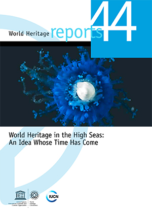 World Heritage in the High Seas: An Idea Whose Time Has Come