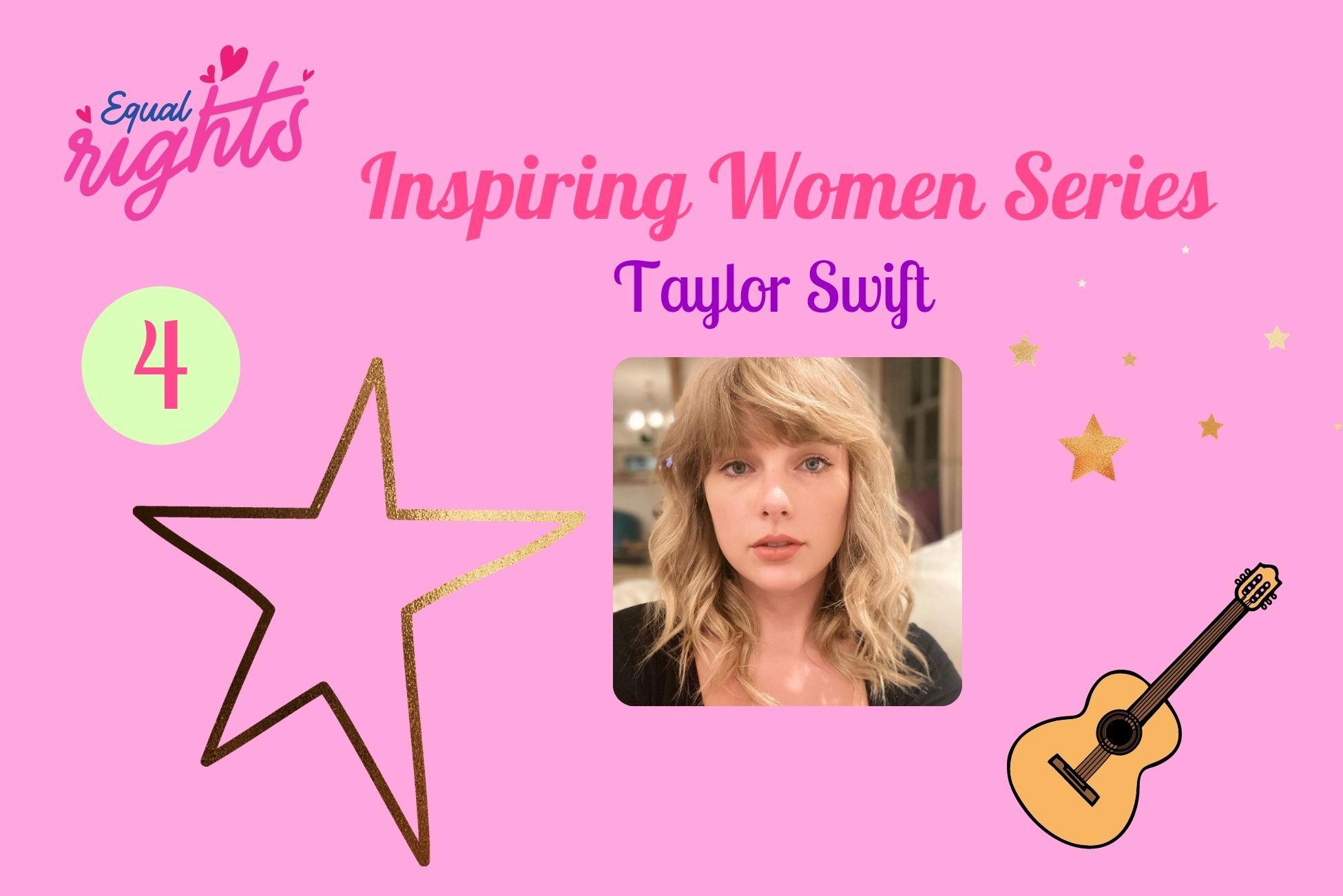 Inspiring Women Series – part 4: Taylor Swift