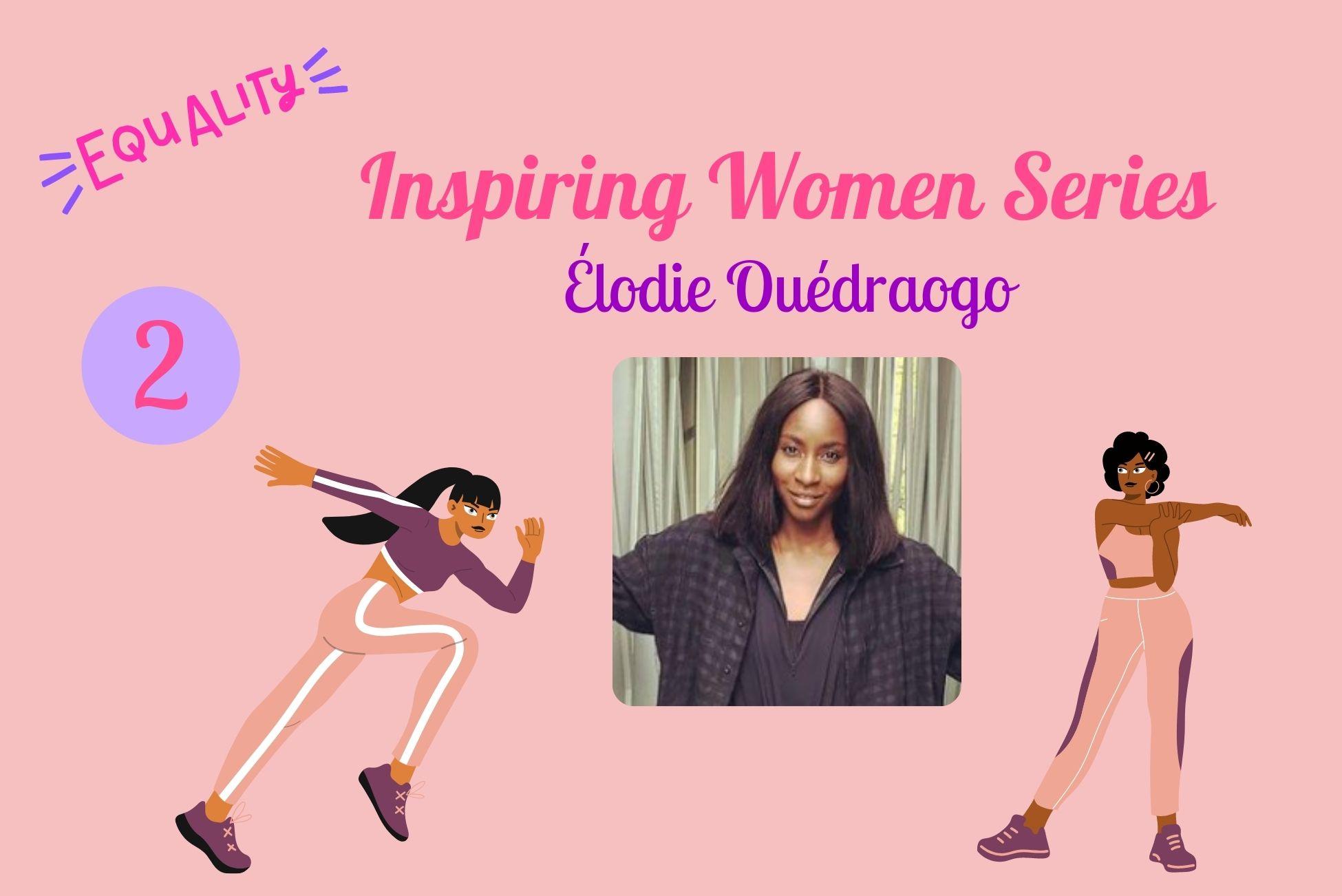 Inspiring Women Series – deel 2: Élodie Ouédraogo
