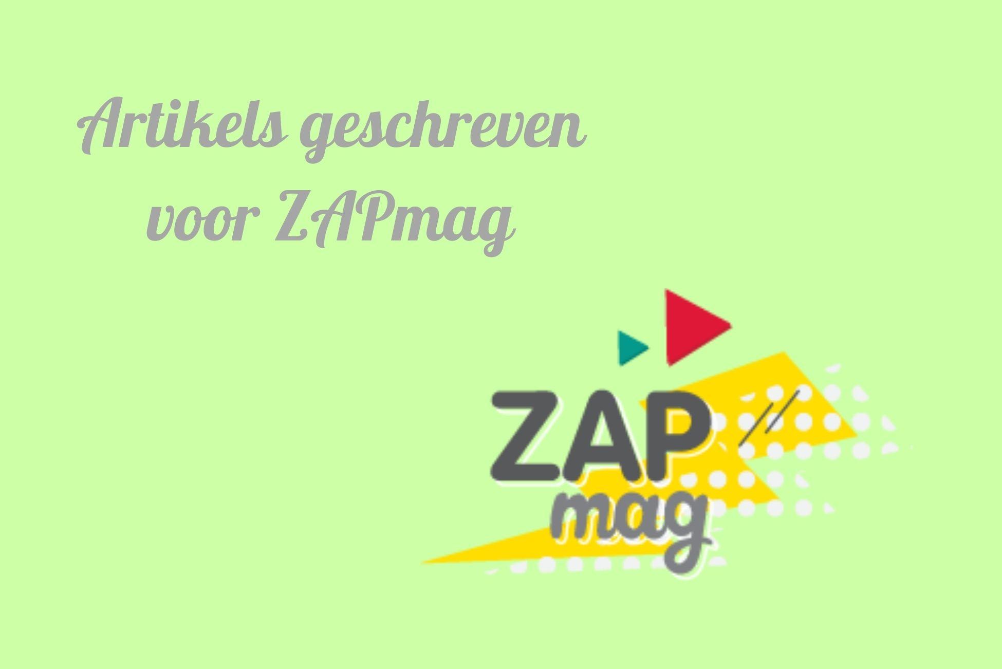 Artikels geschreven voor ZAPmag