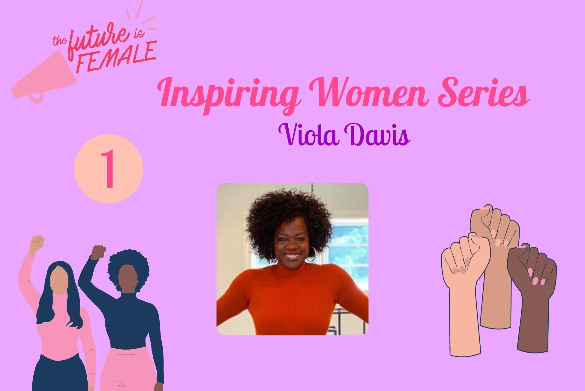 Inspiring Women Series – part 1: Viola Davis
