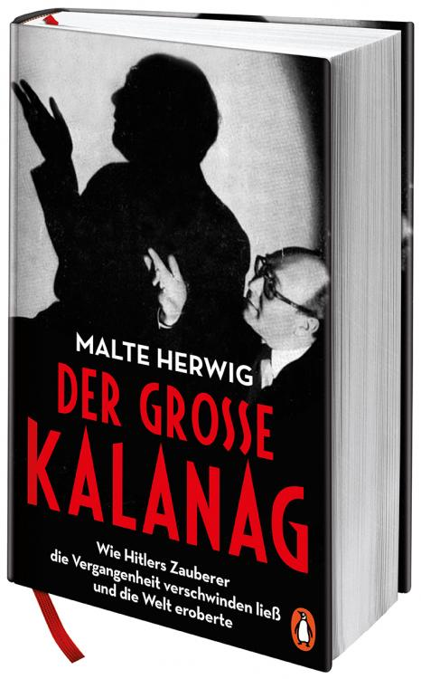 """Im Frühjahr 2021 erschienen: """"Der große Kalanag. Wie Hitlers Zauberer die Vergangenheit verschwinden ließ und die Welt eroberte"""""""" Foto: Penguin Verlag"""