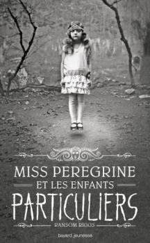 couverture miss peregrine et les enfants particuliers