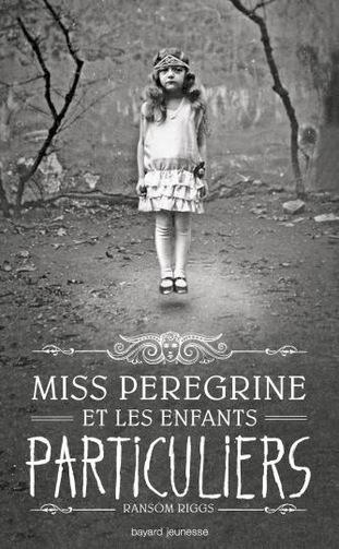 couverture Miss pérégrine et les enfants particuliers de Ransom Riggs