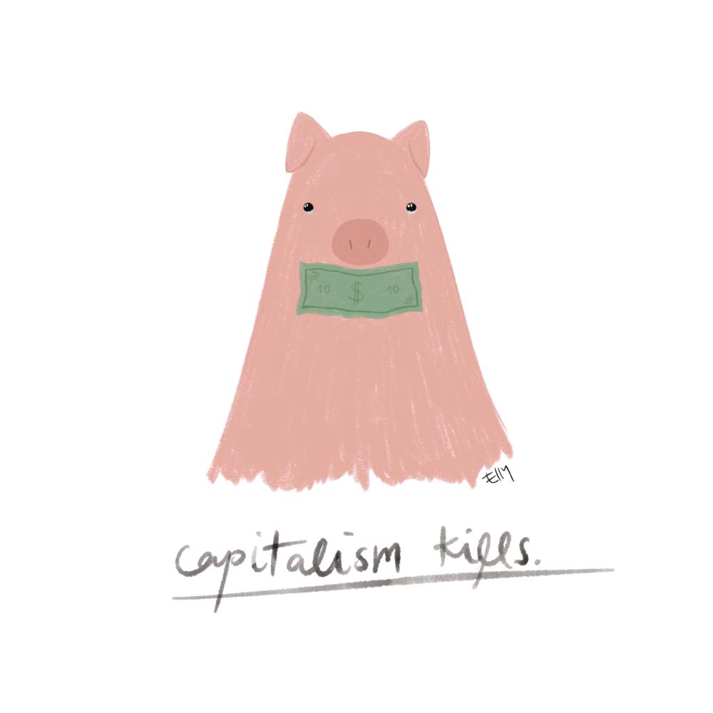 """capitalism kills"""