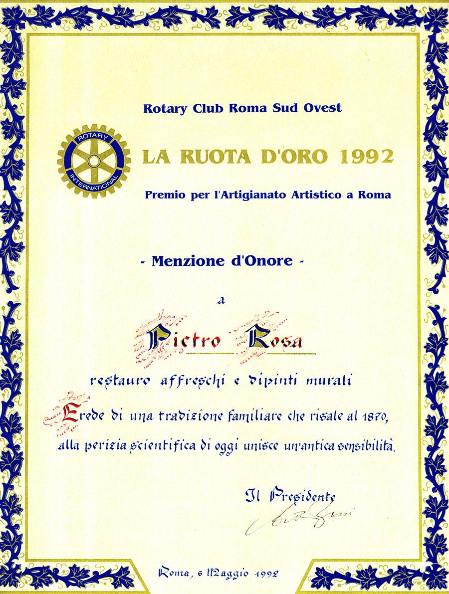 Rotary Club - Roma Sud Ovest. LA RUOTA D'ORO 1992 Premio per Artigianato Artistico a Roma. Menzione d'Onore a Pietro Rosa. Erede di una tradizione familiare che risale al 1870