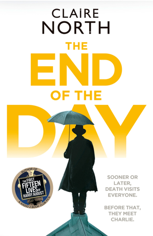 Book cover, the end of the day by Claire North. Review, Rating and Summary