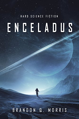 Cover für das Buch Enceladus von Brandon Q. Morris. hard Science Fiction. Rezension. Bewertung und Zusammenfassung