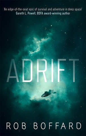 Rob Boffard, Adrift, SF, Science Fiction, Space Adventure, Survival epic, Review, outline, rating